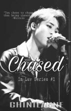 Chased (In Luv Series #1) by chinieanne