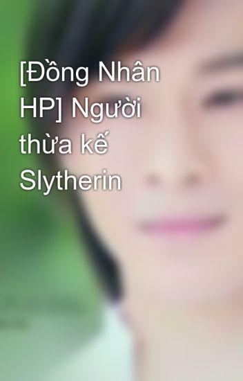 [Đồng Nhân HP] Người thừa kế Slytherin