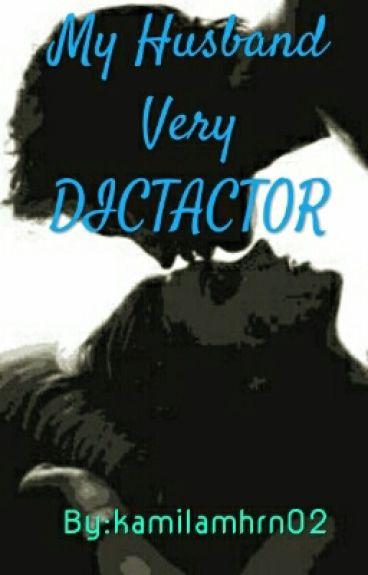 my husband very DICTATOR