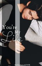 You're My Life  by Rizkaaulia245