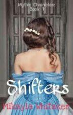 Shifters (Wattpad Version) *Editing* by Ocean_Girl_