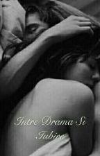 Intre Drama Si Iubire by CrisssTinny