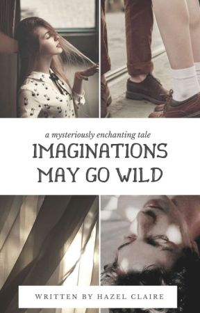 Imaginations May Go Wild | ✔ by lullabells