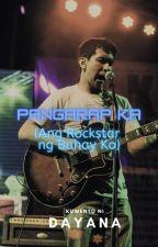 Pangarap Ka (Ang Rockstar Ng Buhay Ko) by MystiqueRios