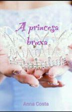 A Princesa Bruxa by AnnaCosta486