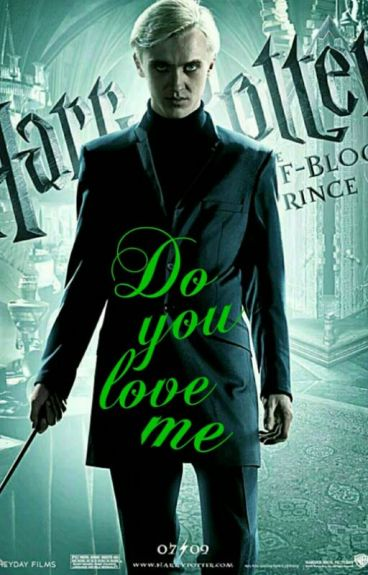 Draco Malfoy X Reader Do You love me