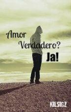 Amor Verdadero? Ja by Kilsigz
