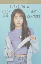 Nerdy Girl Turns To A Sexy Gangster | [Editing] | by thatcrazygurl13