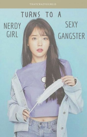 Nerdy Girl Turns To A Sexy Gangster | [Editing] |