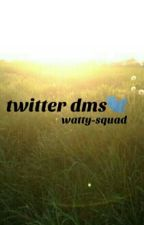 Twitter Dms by Watty-Squad