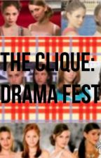 The Clique: Drama Fest by Willow_TT