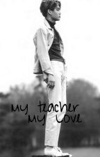 My Teacher My Love by CocoNat4