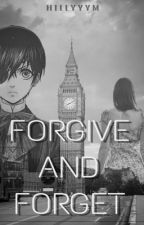 FORGIVE AND FORGET || ciel phantomhive x  female! reader || COMPLETED || by hillyyym
