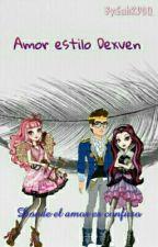 Amor Estilo DEXVEN   by EahRDCQ