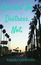 Damsel In Distress. Not. by kaylaboolattimore