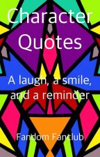 Character Quotes by FandomFanclub