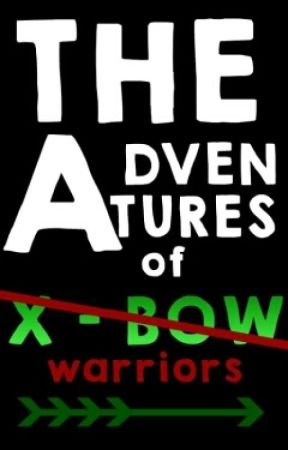 The Adventure of the X-bow Warriors by teamrangerz44