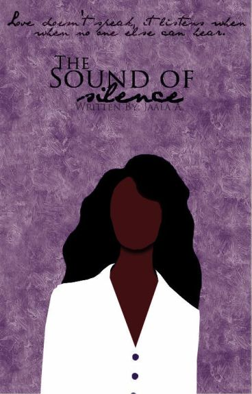 The Sound of Silence by LocalBlackGirl