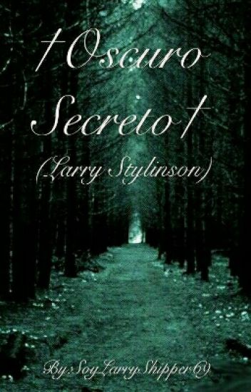 †Oscuro Secreto†(Larry)