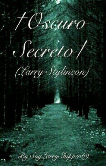 †Oscuro Secreto†(Larry) ~TERMINADA~