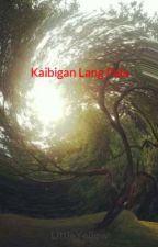 Kaibigan Lang Pala by itsellamazing_