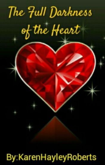 The Full Darkness Of The Heart