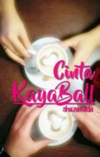 CINTA KAYA BALL (Short Story) by shazaellda