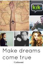 Make dreams come true L.H KIK by Czekoemi