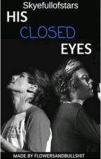 His closed eyes by Skyefullofstars