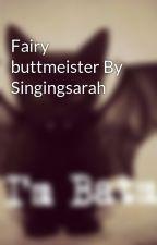 Fairy buttmeister By Singingsarah by HiddenDemonsSecrets
