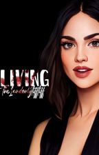 Living ➳ E. Mikaelson [COMPLETED] by the1andonlytifftiff