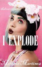 I Explode || Melanie Martinez by thelourryfactor