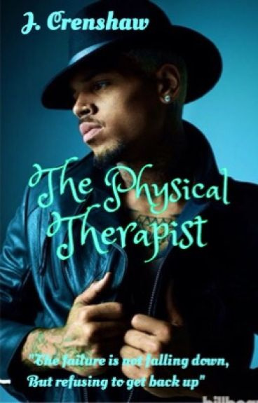 The Physical Therapist|| Chris Brown