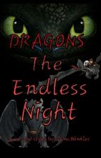 Dragons: The Endless Night by JanaWinkler