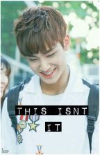 This isn't it 이게 아닌데 (SEVENTEEN MINGYU FANFIC) by JaninePineda