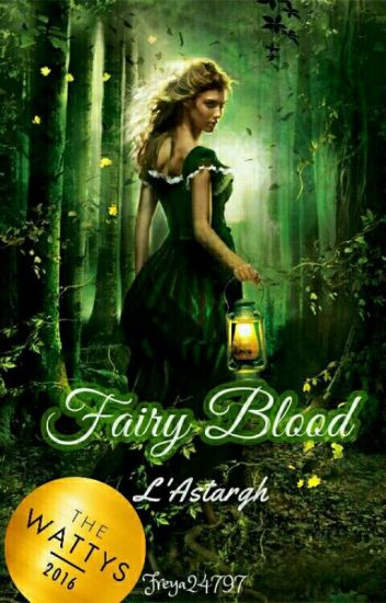 Fairy Blood - L'Astargh (Libro 3) ||#Wattys2016