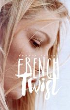 French Twist | ⌲ complete by foreverNovember