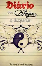 . Diário dos Anjos - O Despertar . by Umi-Yokino