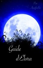 Guide d'Elora by OxylaWord
