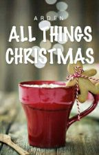 All Things Christmas by congenerous