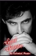 Sensual Seduction  by eNcHaNteD_pHoeniX