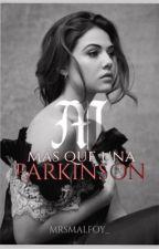 Más que una Parkinson by MrsMalfoy_