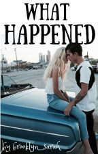 What happened [short story] - ✔ by cactus_gurl