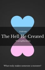 The Hell He Created (SansXReader) by TearingBlackness
