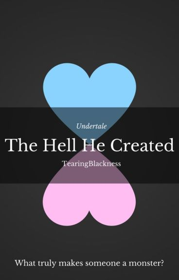 The Hell He Created (SansXReader)