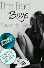 The Bad Boys Saved My Life by ChasingJewel