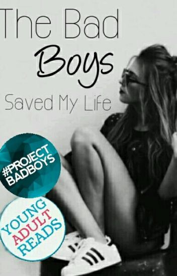 The Bad Boys Saved My Life