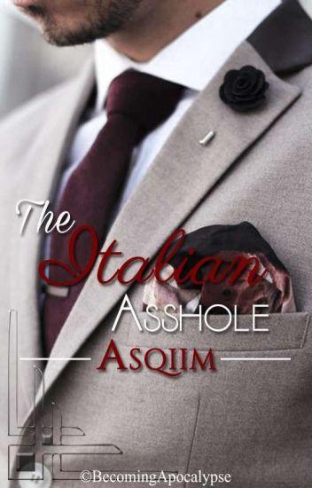 The Italian asshole