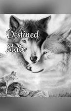 Destined Mate by husna_khalifa95