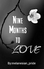 Nine Months to Love (mxm) by melanesian_pride